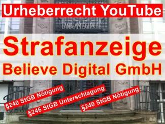 Staatsanwaltschaft | Strafanzeige gegen Believe Digital GmbH Hamburg