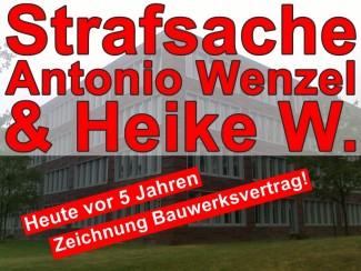Strafsachen Heike W. & Antonio Wenzel   Heute vor 5 Jahren Bauwerksvertrag!