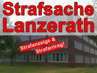 Strafanzeige gegen Staatsanwältin Lanzerath   Staatsanwaltschaft Aachen